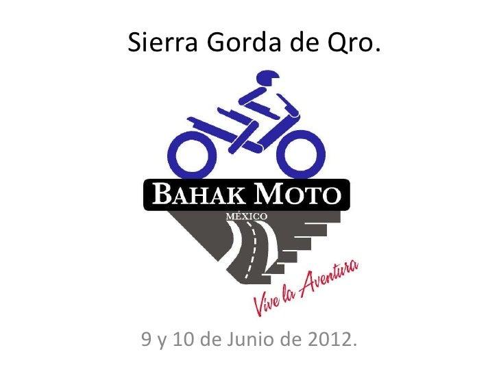 Sierra Gorda de Qro. 9 y 10 de Junio de 2012.