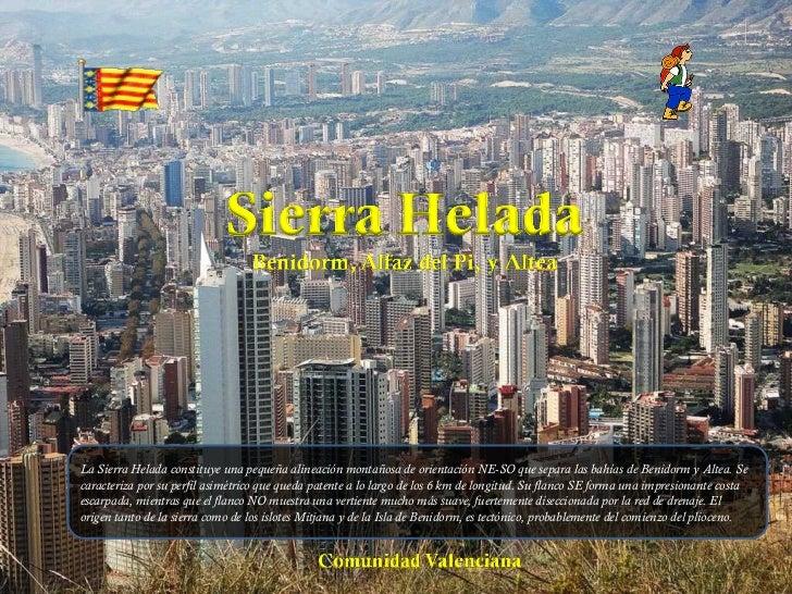 Álbum de fotografías por user La Sierra Helada constituye una pequeña alineación montañosa de orientación NE-SO que separa...