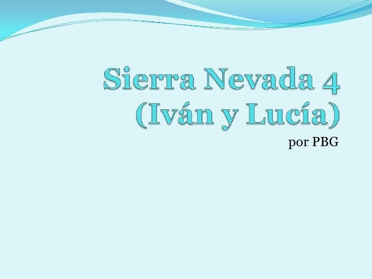 Sierra Nevada 4(Iván y Lucía)<br />por PBG<br />