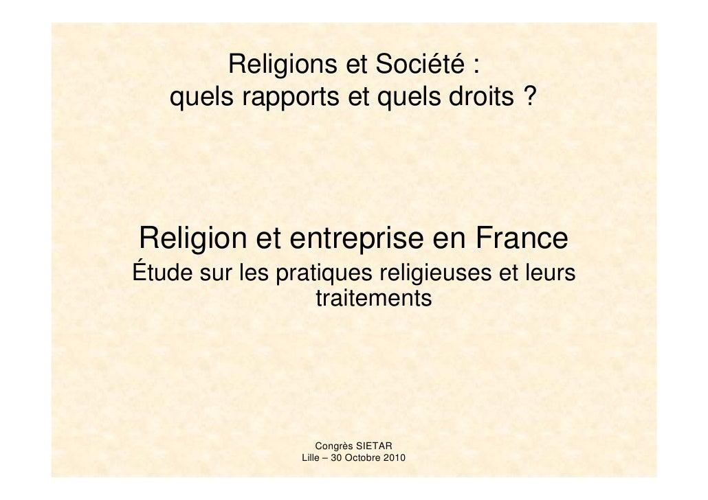 Religions et Société :    quels rapports et quels droits ?     Religion et entreprise en France Étude sur les pratiques re...
