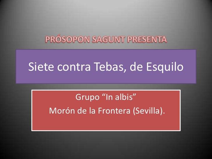"""Siete contra Tebas, de Esquilo<br />Grupo """"In albis"""" <br /> Morón de la Frontera (Sevilla).<br />"""