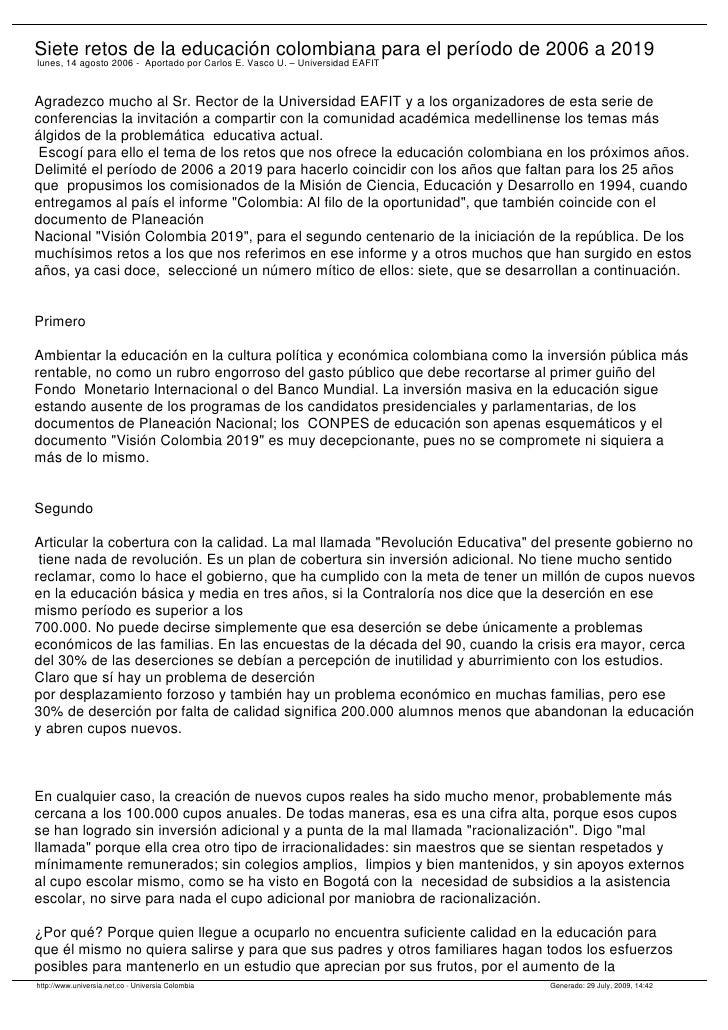 Siete retos de la educación colombiana para el período de 2006 a 2019 lunes, 14 agosto 2006 - Aportado por Carlos E. Vasco...