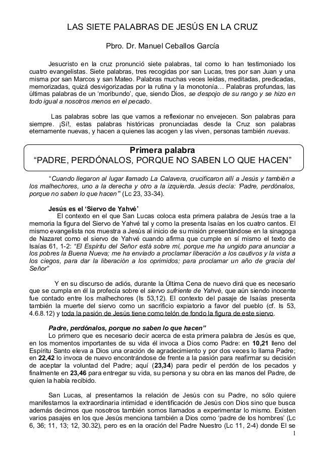 LAS SIETE PALABRAS DE JESÚS EN LA CRUZ                          Pbro. Dr. Manuel Ceballos García       Jesucristo en la cr...