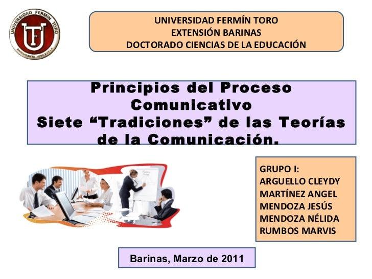 """UNIVERSIDAD FERMÍN TORO EXTENSIÓN BARINAS DOCTORADO CIENCIAS DE LA EDUCACIÓN Principios del Proceso Comunicativo Siete """"Tr..."""