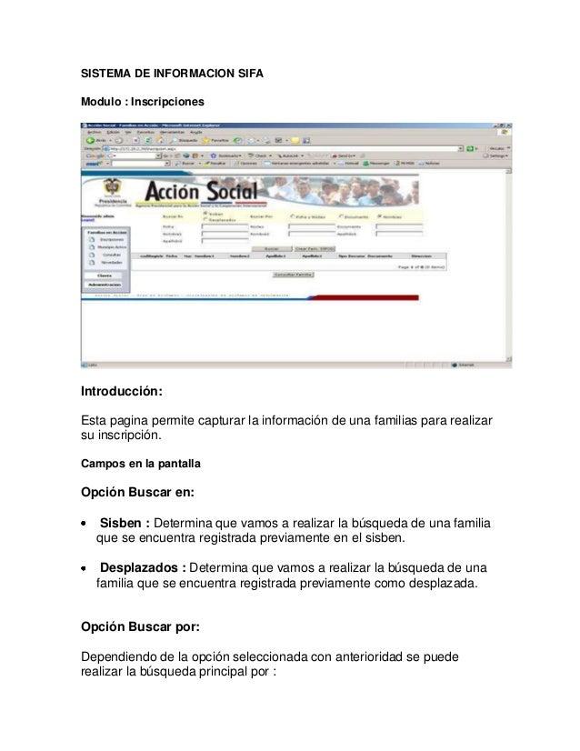 SISTEMA DE INFORMACION SIFAModulo : InscripcionesIntroducción:Esta pagina permite capturar la información de una familias ...