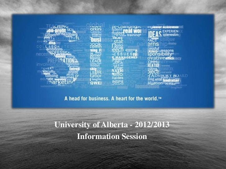 University of Alberta - 2012/2013      Information Session