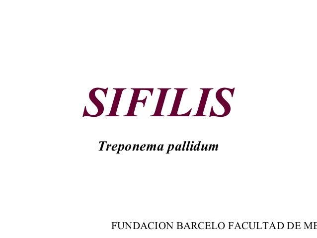 FUNDACION BARCELO FACULTAD DE ME SIFILIS Treponema pallidum