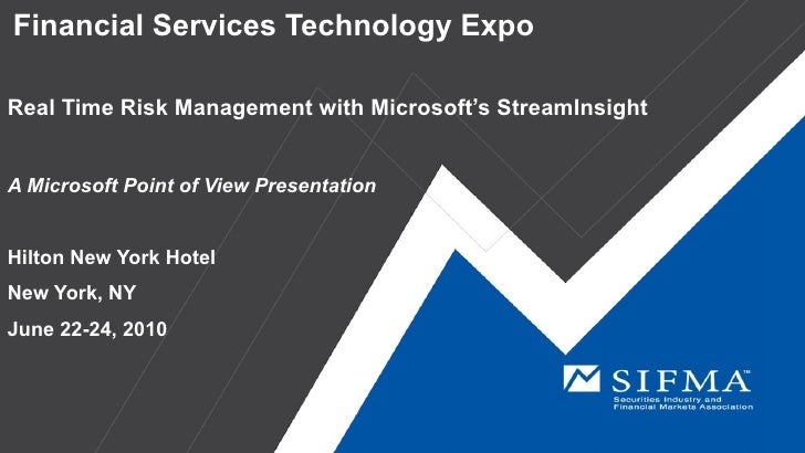 Financial Services Technology Expo  Real Time Risk Management with Microsoft's StreamInsight   A Microsoft Point of View P...