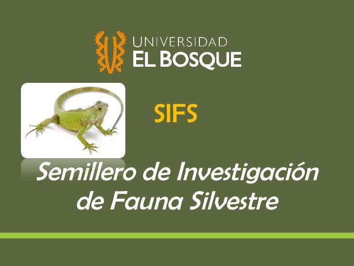 SIFS Semillero de Investigación de Fauna Silvestre