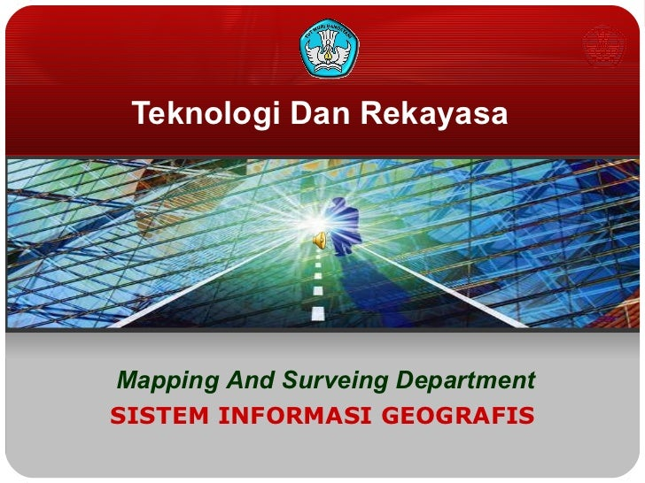 Teknologi Dan Rekayasa SISTEM INFORMASI GEOGRAFIS Mapping And Surveing Department
