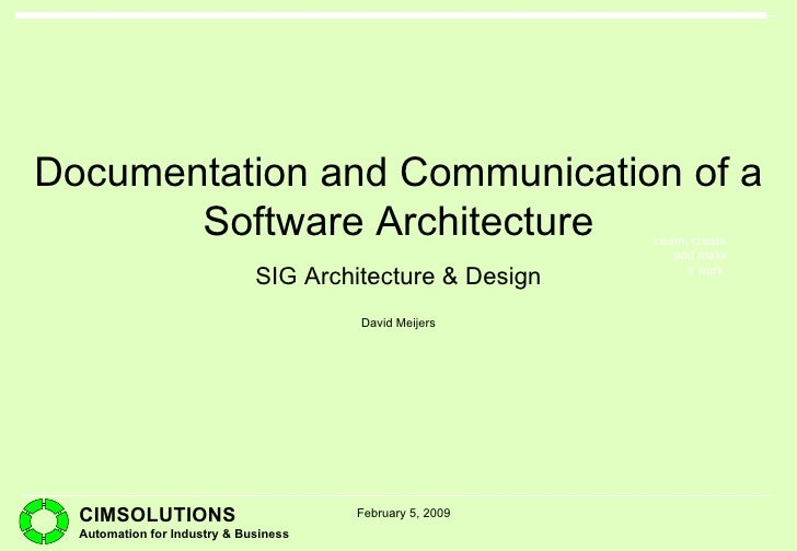 SIG Architecture & Design Documentation and Communication of a Software Architecture David Meijers February 5, 2009