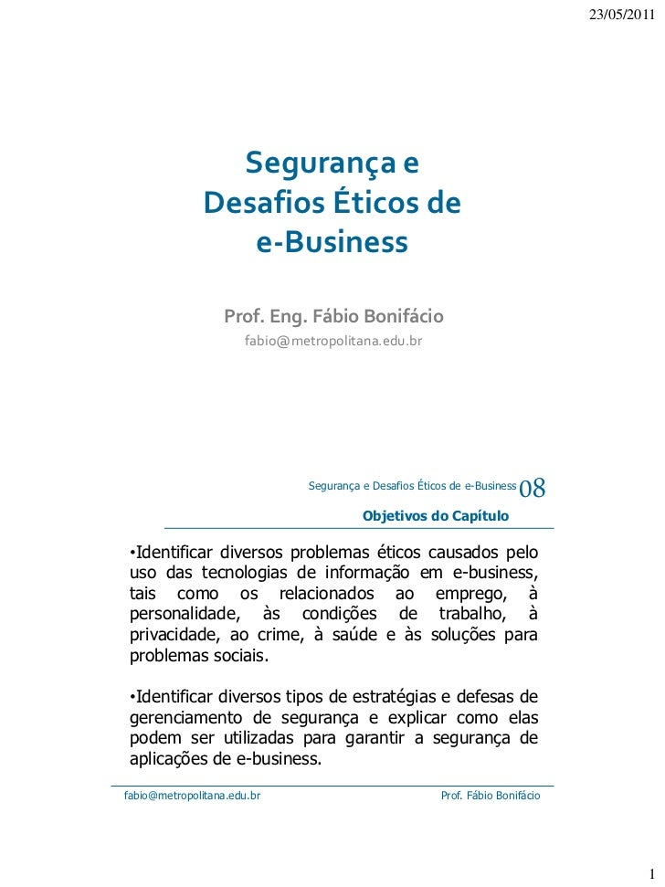 23/05/2011                 Segurança e               Desafios Éticos de                  e-Business                  Prof....