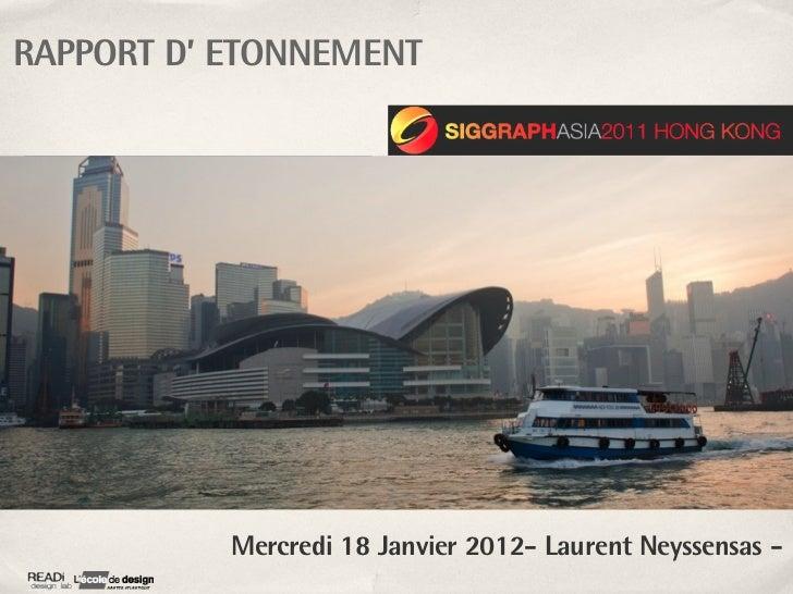 RAPPORT D' ETONNEMENT           Mercredi 18 Janvier 2012- Laurent Neyssensas -