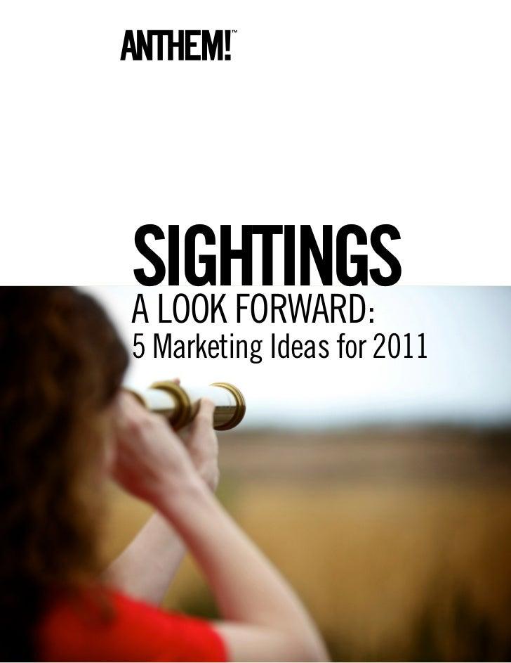 SIGHTINGS A Look Forward: 5 Marketing Ideas for 2011
