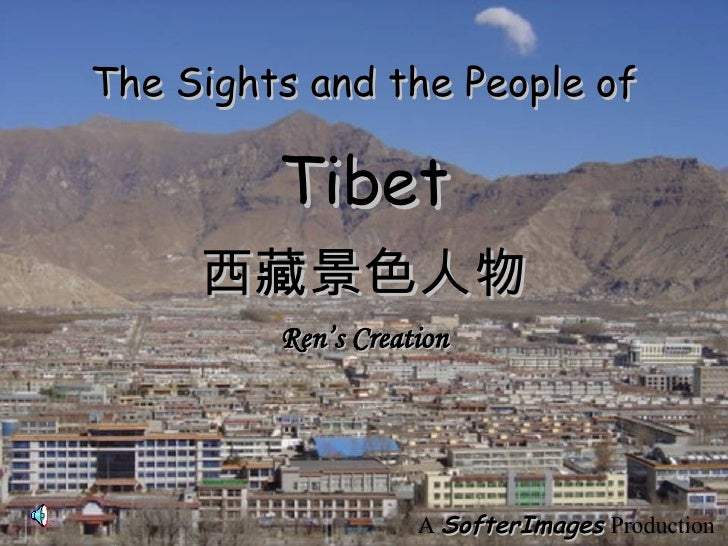Ren's Creation 西藏景色人物 A  SofterImages   Production The Sights and the People of Tibet