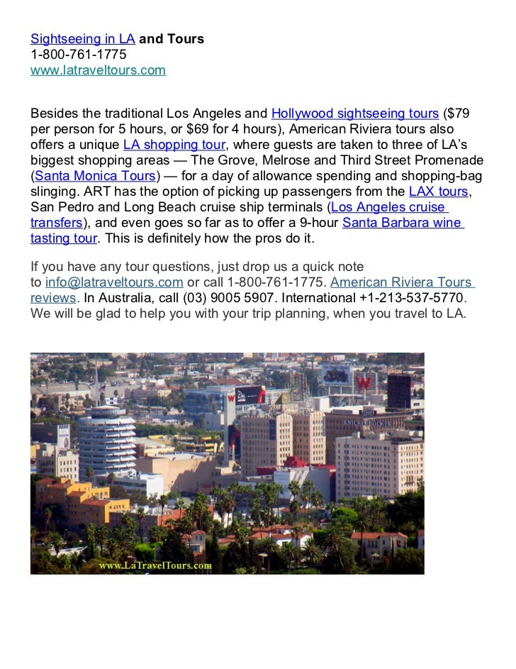 Sightseeing in LA and Tours1-800-761-1775www.latraveltours.comBesides the traditional Los Angeles and Hollywood sightseein...