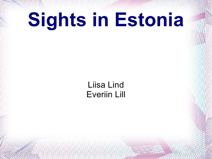 Sights in Estonia      Liisa Lind      Everiin Lill