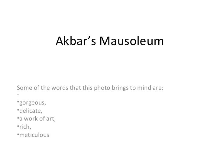 Akbar's MausoleumSome of the words that this photo brings to mind are:-•gorgeous,•delicate,•a work of art,•rich,•meticulous