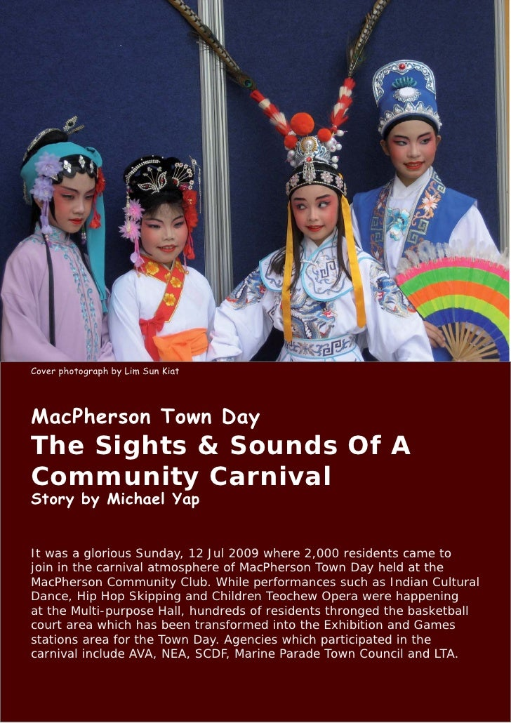 Cover photograph by Lim Sun Kiat     MacPherson Town Day The Sights & Sounds Of A Community Carnival Story by Michael Yap ...