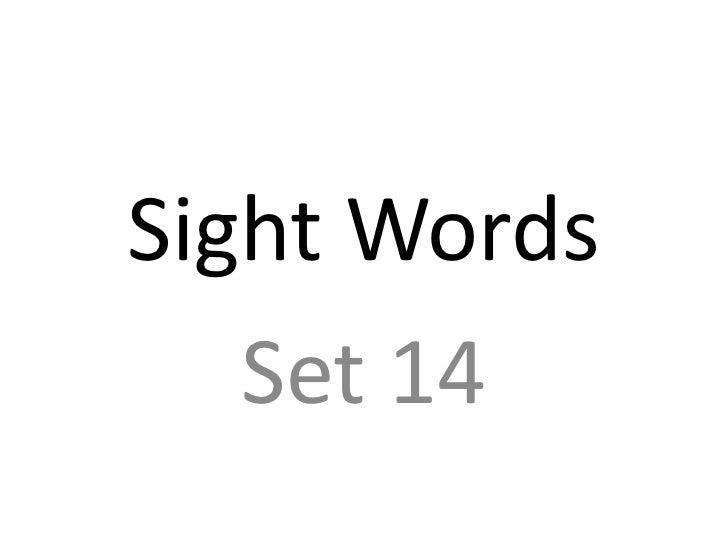 Sight Words   Set 14