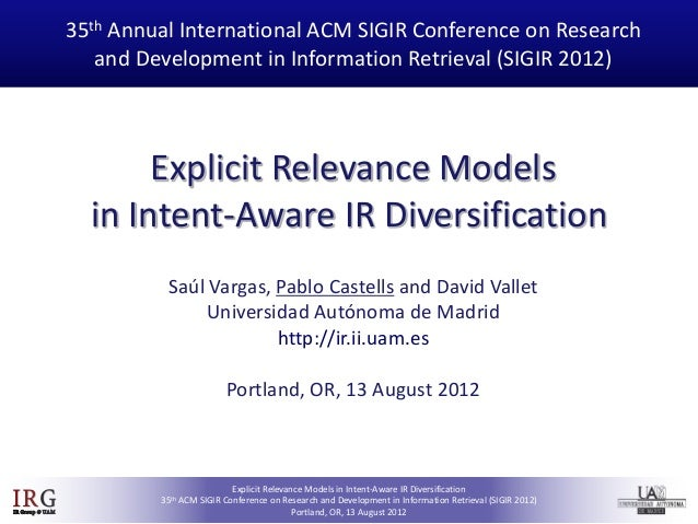 SIGIR 2012 - Explicit Relevance Models in Intent-Oriented  Information Retrieval Diversification