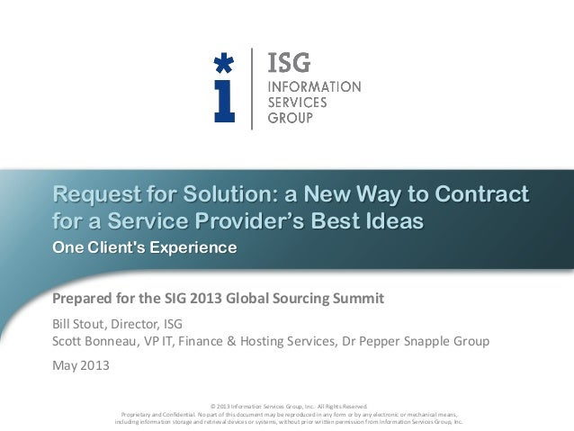 © 2013 Information Services Group, Inc. All Rights Reserved.Proprietary and Confidential. No part of this document may be ...