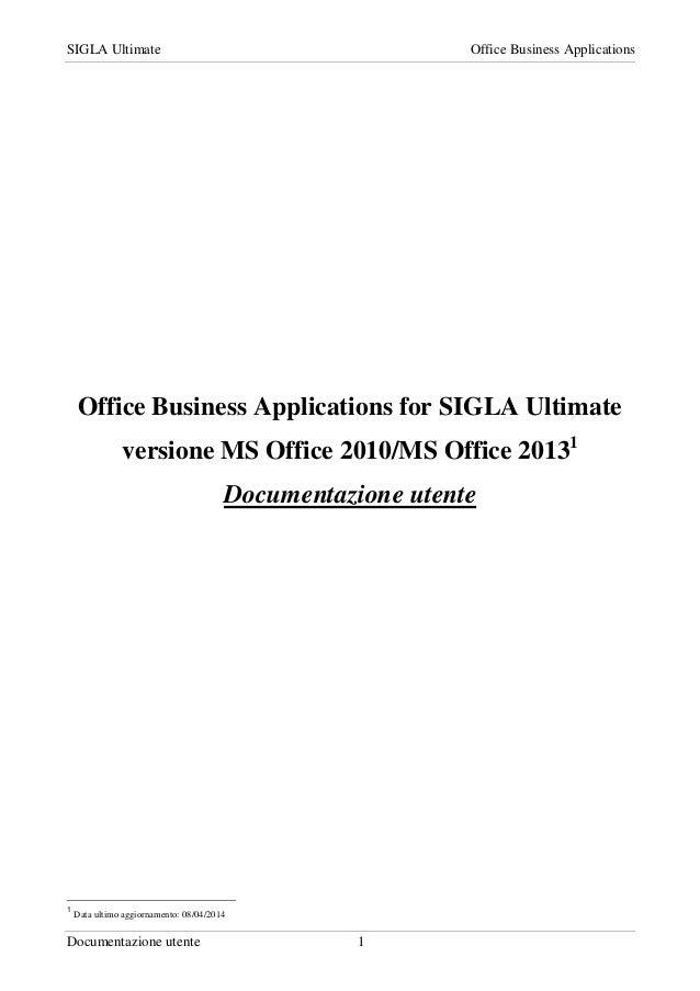 SIGLA Ultimate Office Business Applications Documentazione utente 1 Office Business Applications for SIGLA Ultimate versio...