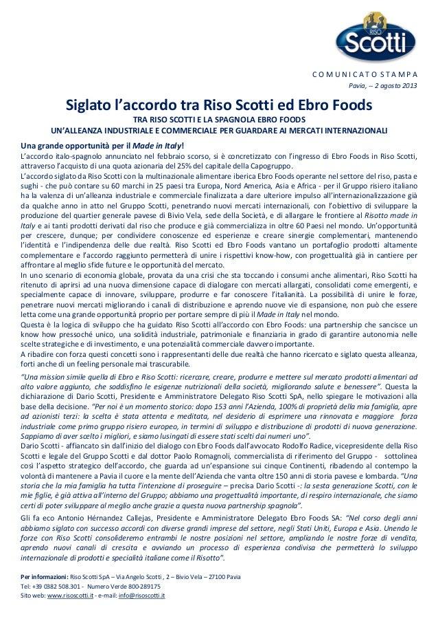C O M U N I C A T O S T A M P A Pavia, -- 2 agosto 2013 Siglato l'accordo tra Riso Scotti ed Ebro Foods TRA RISO SCOTTI E ...