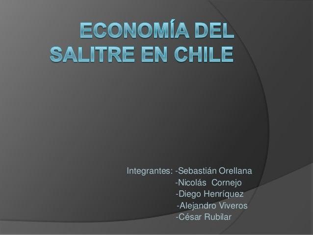 Integrantes: -Sebastián Orellana             -Nicolás Cornejo             -Diego Henríquez              -Alejandro Viveros...