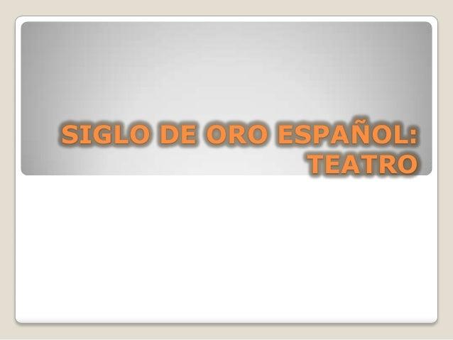 SIGLO DE ORO ESPAÑOL: TEATRO