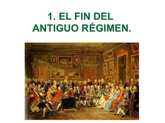 1. EL FIN DEL  ANTIGUO RÉGIMEN.