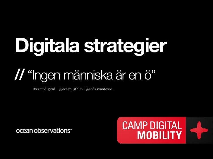 """Digitala strategier// """"Ingen människa är en ö""""   #campdigital @ocean_sthlm @sofiasvanteson"""
