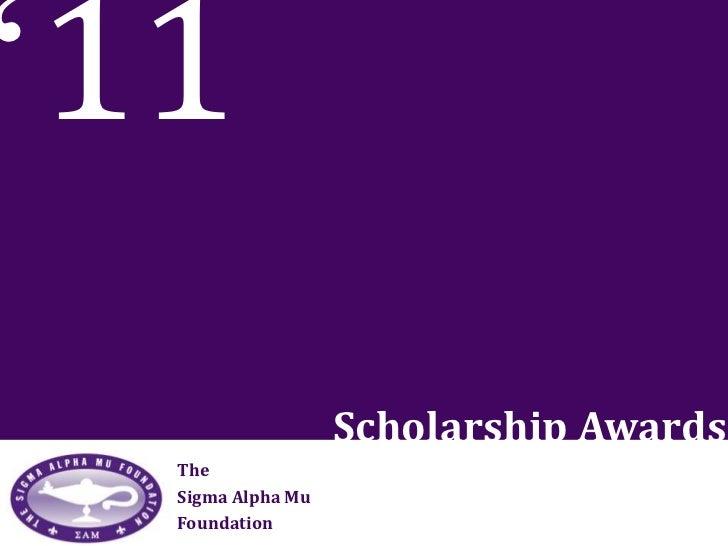 Sigma Alpha Mu Foundation 2011 Scholarship Report