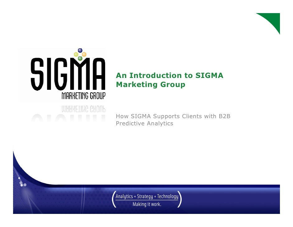 An Introduction to SIGMA Marketing Group    How SIGMA Supports Clients with B2B Predictive Analytics