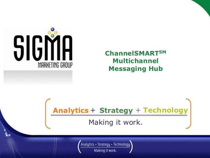 ChannelSMARTSMMultichannel Messaging Hub<br />+<br />Technology<br />+<br />Strategy<br />Analytics<br />March 2010<br />M...