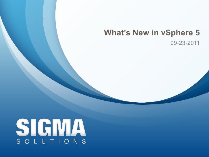 What's New in vSphere 5               09-23-2011