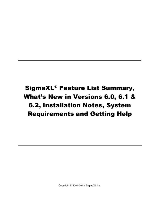 SigmaXL® Feature List Summary, What's New in Versions 6.0, 6.1 & 6.2, Installation Notes, System Requirements and Getting ...