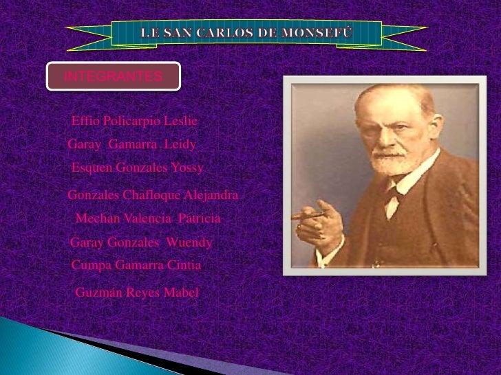 I.E SAN CARLOS DE MONSEFÚ<br />INTEGRANTES<br />Effio Policarpio Leslie<br />Garay  Gamarra  Leidy <br />Esquen Gonzales Y...