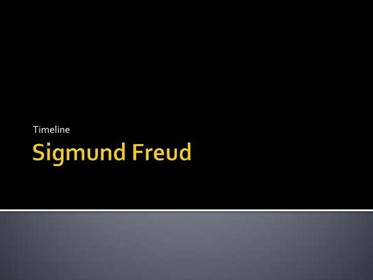 Sigmund Freud<br />Timeline<br />