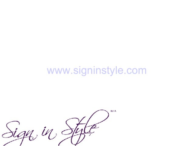 History of Sign in Style  - Sign in Style is the outcome of a troubled man's triumph over the agony of having a signature ...