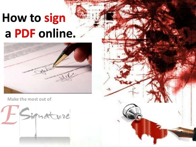 E How to sign a PDF online. Make the most out of