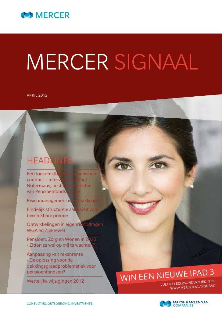 Mercer SignaalApril 2012Subhead example - Month XXXXHeadlinesEen toekomstbestendig pensioen-contract – Interview met PaulN...