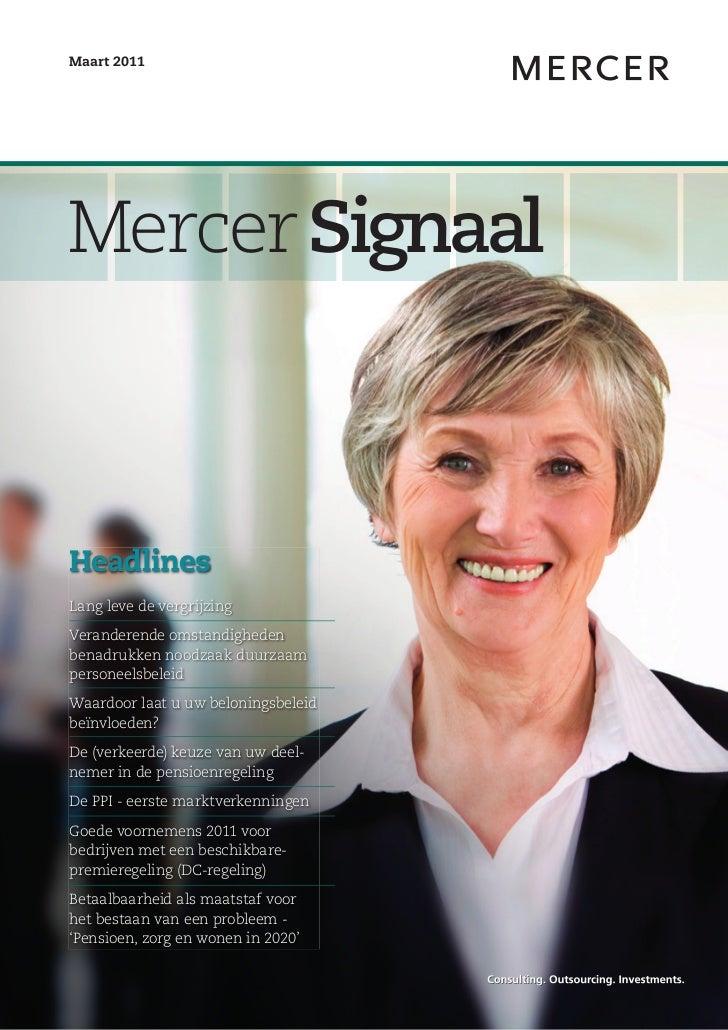 Maart 2011Mercer SignaalHeadlinesLang leve de vergrijzingVeranderende omstandighedenbenadrukken noodzaak duurzaampersoneel...