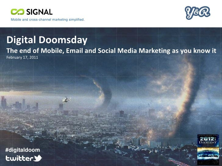 Digital Doomsday - Mobile, Email and Social Media Webinar from Signal and Young & Rubicam