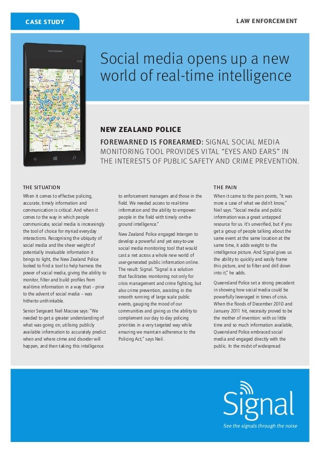 law enforcement  case study  Social media opens up a new world of real-time intelligence NEW ZEALAND POLICE Forewarned is ...