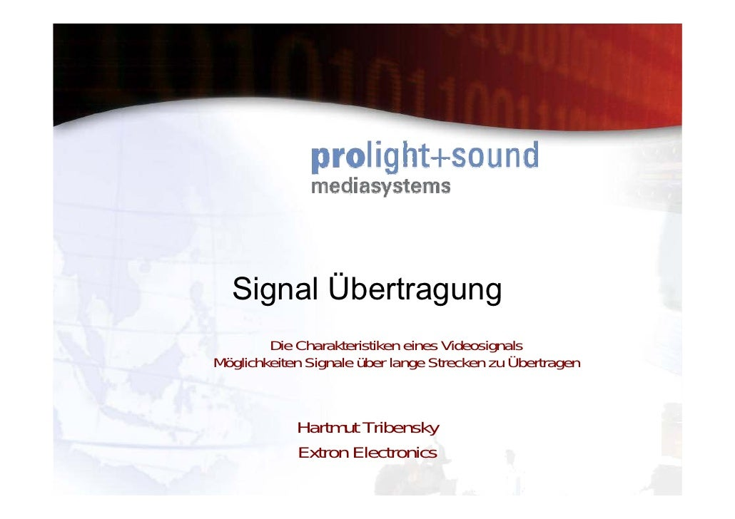 Signal Übertragung         Die Charakteristiken eines Videosignals Möglichkeiten Signale über lange Strecken zu Übertragen...