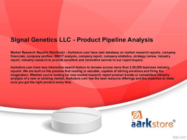 Signal Genetics LLC - Product Pipeline AnalysisMarket Research Reports Distributor - Aarkstore.com have vast database on m...