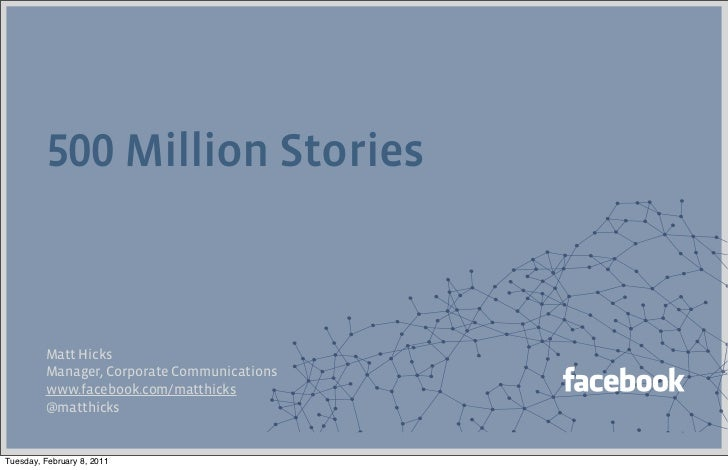 500 Million Stories on Facebook: Matt Hicks, Manager of Corporate Communications