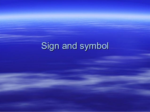 Sign and symbolSign and symbol