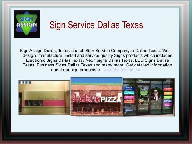 Sign Service Dallas TexasSign Assign Dallas, Texas is a full Sign Service Company in Dallas Texas. We design, manufacture,...